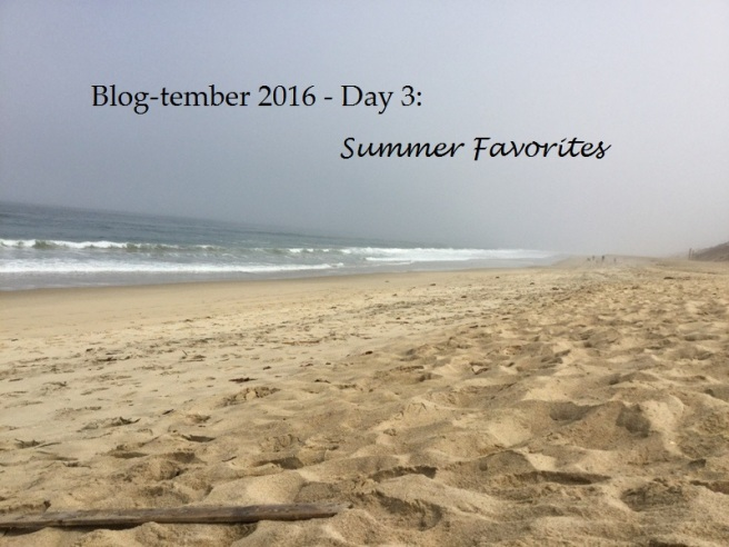 Day 3 Summer Favorites