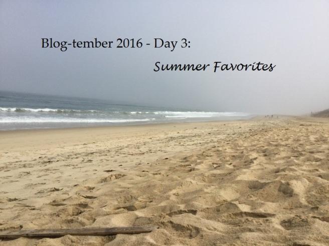 Day 3 Summer Favorites